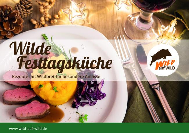 """Von traditionell bis modern: Die Broschüre """"Wilde Festtagsküche"""" bietet kreative Rezepte."""